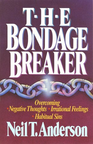 9780890817872: The Bondage Breaker: Overcoming Negative Thoughts, Irrational Feelings, Habitual Sins