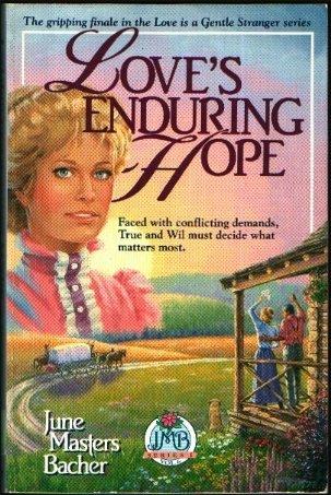 Love's enduring hope (JMB series I): Bacher, June Masters