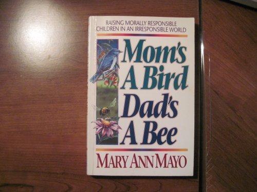 9780890818251: Mom's a Bird Dad's a Bee