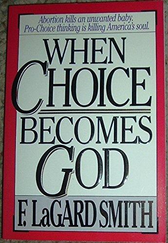 When Choice Becomes God: Smith, F. Lagard