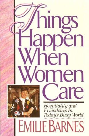 9780890818374: Things Happen When Women Care