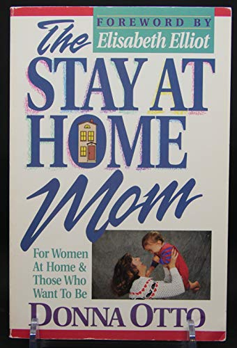 9780890818770: The Stay-At-Home Mom