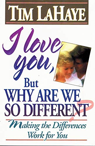 9780890818794: I Love You, but Why Are We So Different? Make the Differences Work for You