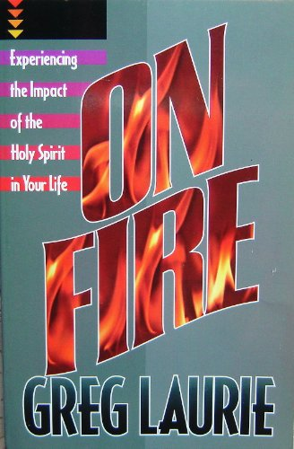On Fire (0890819467) by Greg Laurie