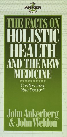 The Facts on Holistic Health And the: Ankerberg, John, Weldon,