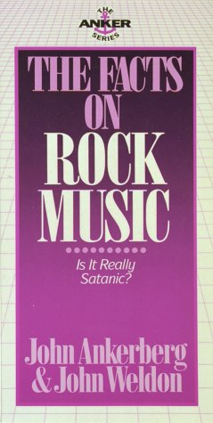The Facts on Rock Music (The Anker: Ankerberg, John