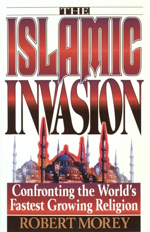 9780890819838: The Islamic Invasion: Confronting the World's Fastest Growing Religion