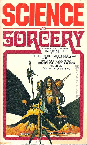 SCIENCE AND SORCERY: Ford, Garret (editor)(Cordwainer