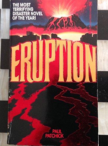 Eruption: Patchick, Paul