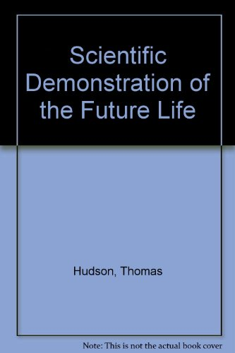 A Scientific Demonstration of the Future Life: Thomas J. Hudson