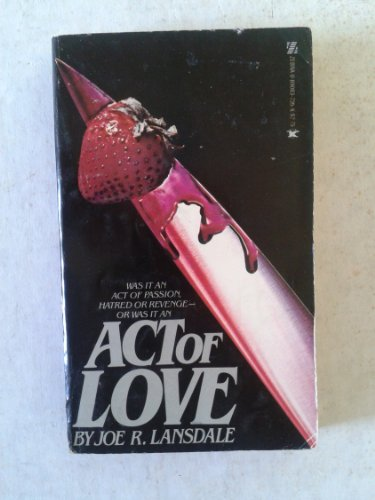 Act of Love: Joe R. Lansdale