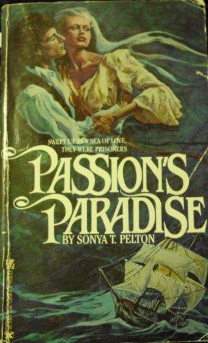 PASSION'S PARADISE: Pelton, Sonya T.