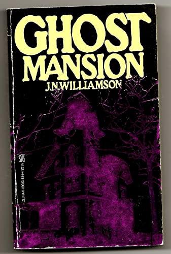 Ghost Mansion: Williamson, J N