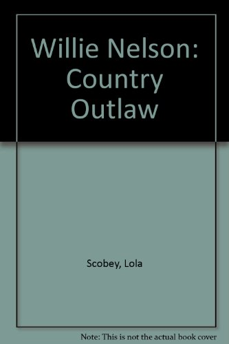 9780890839362: Willie Nelson: Country Outlaw