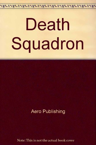 Death Squadron: Aero Publishers Inc.