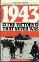 9780890839713: 1943: The Victory that Never Was
