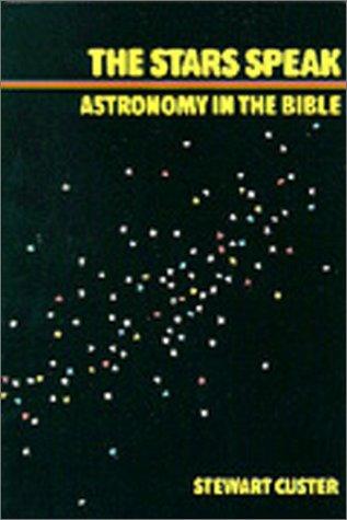 9780890840597: Stars Speak: Astronomy in the Bible