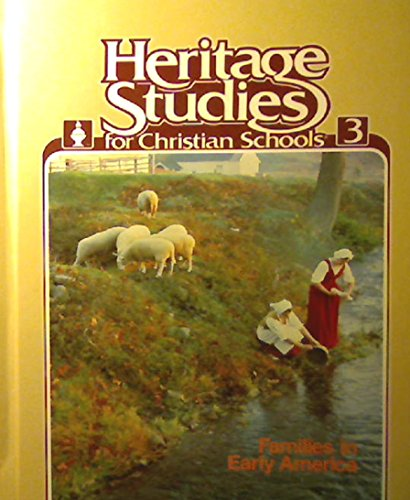 9780890840986: Heritage Studies for Christian Schools 3: Families in Early America