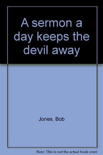 A Sermon a Day Keeps the Devil: Jones, Bob, III