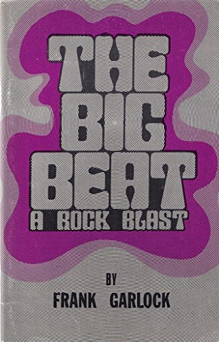 9780890841532: Big Beat: A Rock Blast by Frank Garlock