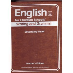 English for Christian Schools: Writing and Grammar, Grad 7, Teacher's Edition: Dawn L. Watkins...
