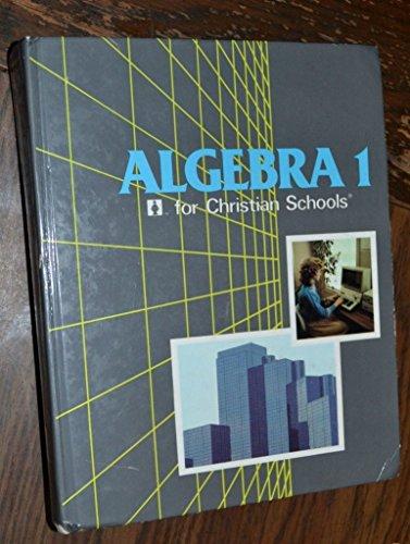 Algebra One for Christian Schools: Kathy D. Pilger