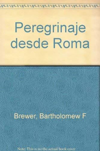 Peregrinaje desde Roma (Spanish Edition): Brewer, Bartholomew F