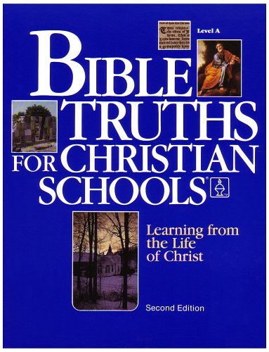 9780890843376: Bible Truths Level A: Learning from the Life of Christ