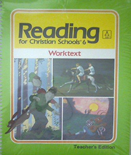 9780890843420: Reading for Christian Schools 6, Worktext, Teacher's Edition