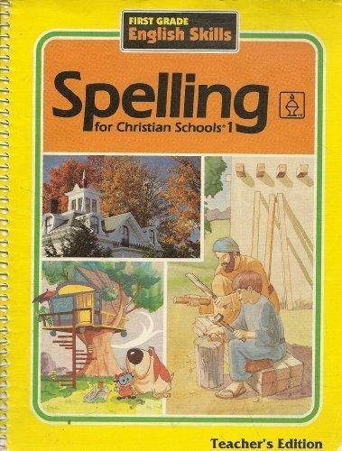 SPELLING 1 FOR CHRISTIAN SCHOOLS HOME TEACHER'S EDITION: Bob Jones University