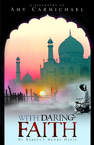 9780890844144: With Daring Faith: A Biography of Amy Carmichael