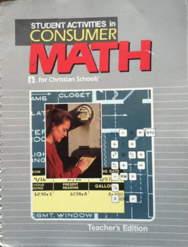 Student Activities in Consumer Math for Christian Schools, Teacher's Edition: Peggy O. Patton