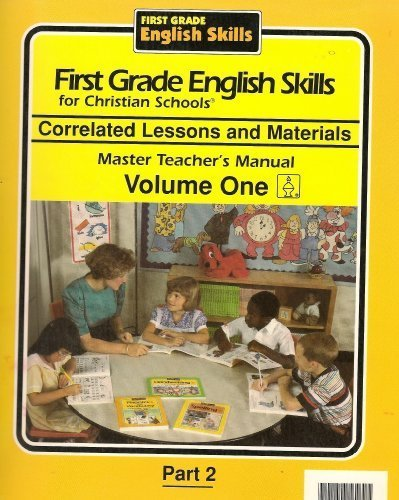 9780890844618: First Grade English Skills for Christian Schools: Correlated Lessons and Materials (Master Teacher's Manual Volume One Part 2)