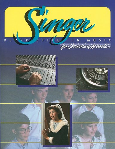 9780890845646: The Singer: Perspective in Music for Christian Schools