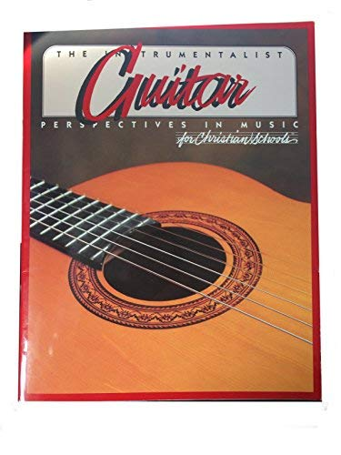 9780890845653: PERSPECTIVES IN MUSIC FOR CHRISTIAN SCHOOLS (THE INSTRMENTALIST: GUITAR)