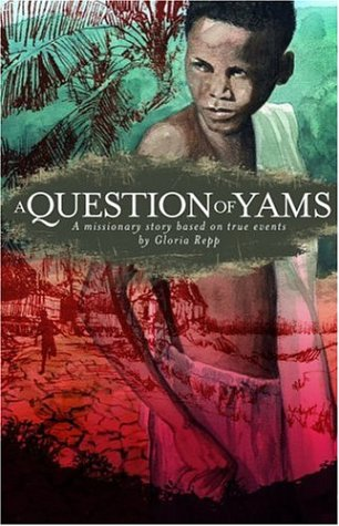 9780890846148: A Question of Yams: A Missionary Story Based on True Events
