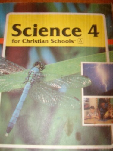9780890846223: Science 4 for Christian Schools