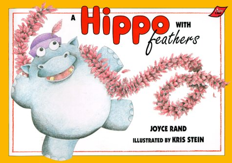 A Hippo With Feathers: Rand, Joyce; Stein,