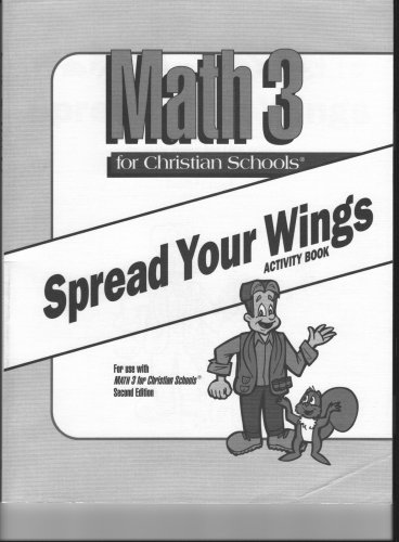 9780890847244: Spread Your Wings Activity Book (Math 3 for Christian Schools)