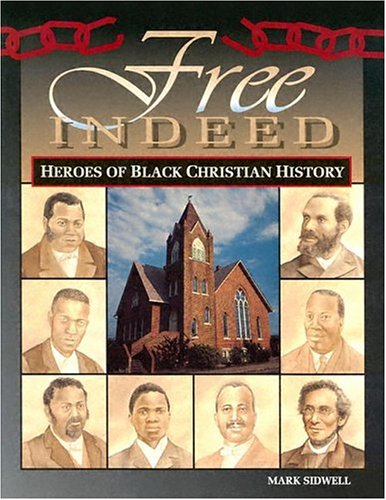 9780890848432: Free Indeed: Heroes of Black Christian History