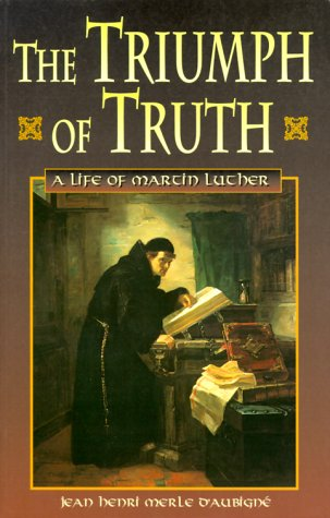 2 vol Offer: 1: The Triumph of Truth. A Life of Martin Luther. 2: Luther's Progress to the Diet of Worms.