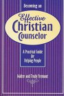 Becoming an Effective Christian Counselor: A Practical Guide for Helping People: Fremont, Walter; ...
