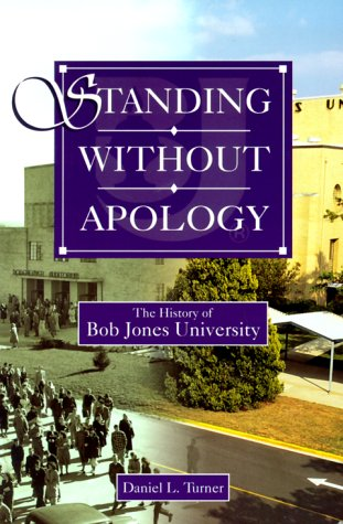 9780890849309: Standing Without Apology: The History of Bob Jones University