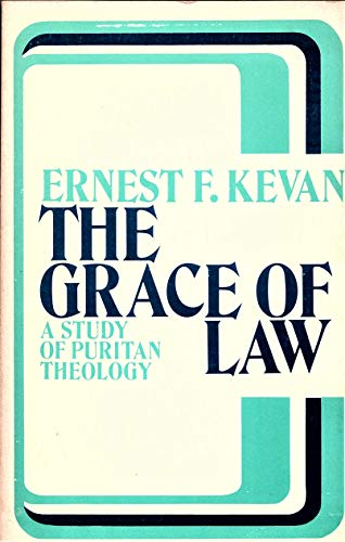 9780890860113: The Grace of Law: A Study of Puritan Theology
