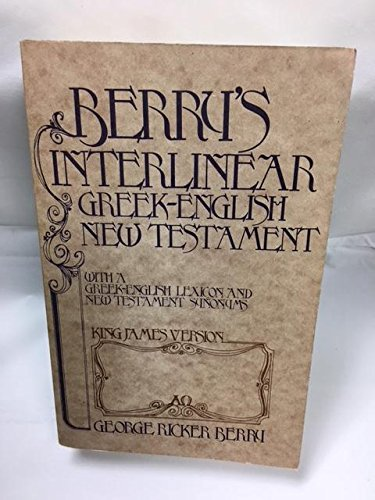 Berry's Interlinear Greek-English New Testament with a: George Ricker Berry