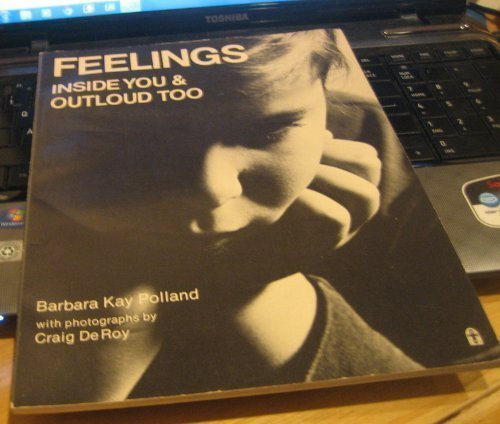 Feelings: Inside You and Out Loud Too: Barbara Kay Polland