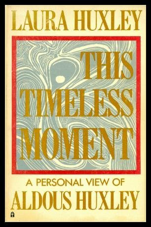9780890870228: This Timeless Moment: A Personal View of Aldous Huxley