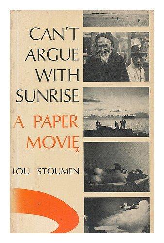 Can't Argue with Sunrise : A Paper: Louis Clyde Stoumen