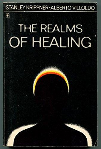 The Realms of Healing: Stanley Krippner, Alberto Villoldo