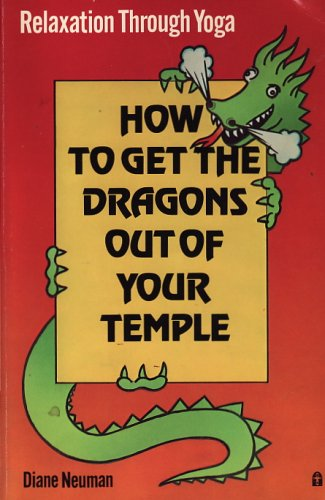 9780890871188: How to Get the Dragons Out of Your Temple